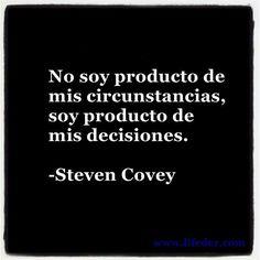 Soy producto de mis decisiones. Frases y citas para el éxito. Inspiración.