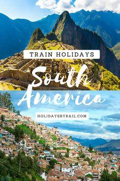 South American Rail Holidays
