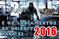 WATCH DOGS 2 LANÇAMENTOS DA E3 2016  - PLAYER OFF -  NERD RETRÔ