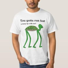 """Shop """"You gotta run fast to keep up with me!"""" Turtle T-Shirt created by AponxDesigns. How To Run Faster, Keep Up, My Way, Shirt Style, Fitness Models, Your Style, Weird, Shirt Designs, Unisex"""