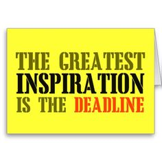 THE GREATEST INSPIRATION IS DEADLINE FUNNY MEME GREETING CARDS