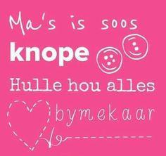 Ma's is soos knope...hulle hou alles bymekaar... #Afrikaans #MamaMia