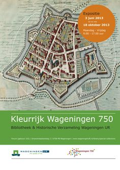 Rare books and old maps from the Special Collections of on the history of Wageningen, the Netherlands.