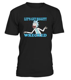 RICK AND MORTY - LET GET RIGGITY WRECKED wonder movie tshirt choose kind, movie tshirts for men, funny movie tshirts men, movie t shirts, movie tshirt men, movie tshirt gildan, b movie tshirt for men