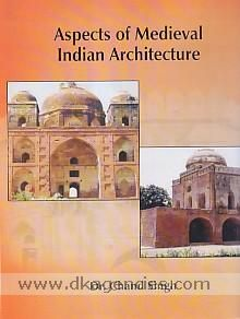 Aspects of medieval Indian architecture a historical & archaeological study in Punjab Dr. Chand Singh. Delhi Agam Kala Prakashan, 2015 ISBN 9788173201554 DK-244367