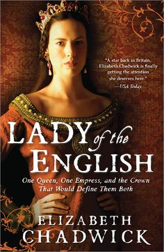 """Lady of the English - Elizabeth Chadwick has been called """"""""The best writer of medieval fiction currently around."""" by Historical Novels Review. Get the ebook for just $3.99 until June 4"""