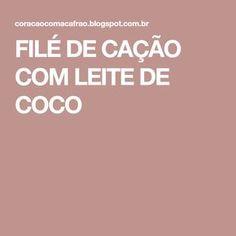 FILÉ DE CAÇÃO COM LEITE DE COCO