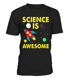 Science Is Awesome Gift TShirt Young Science Limited Edition