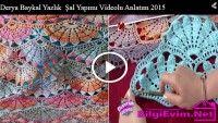 Derya Baykal Yazlık  Şal Yapımı Videolu Anlatım 2015