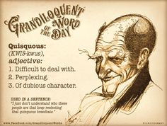 Grandiloquent Word of the Day: Quisquous (KWIS Unusual Words, Weird Words, Rare Words, Unique Words, Beautiful Words, Fancy Words, Big Words, Words To Use, Great Words