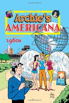 Archie Americana Volume Best of the -- in the I lived a few blocks from the Flushing Meadows/Corona Park where the Globe is. I think it& cool that Archie & up& there in the comics. I must have been there 1000 times! Archie Comic Books, Vintage Comic Books, Archie Comics, Vintage Comics, Nostalgia, Betty And Veronica, Old Comics, My Memory, The Good Old Days