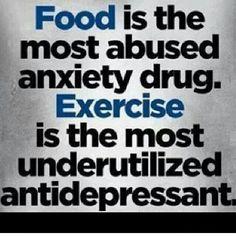 Food... an abused drug. Exercise underutilized antidepressant.