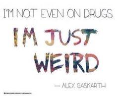 I'm Just Weird...