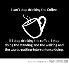 Exactly.... If I could have an IV with coffee....