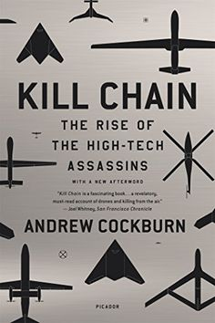 Kill Chain: The Rise of the High-Tech Assassins by Andrew... https://www.amazon.com/dp/1250081637/ref=cm_sw_r_pi_dp_K02yxbTYFZ9ZA