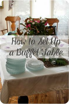 How to Set Up a Buffet Table, a few simple tips to remember and your buffet tables will always be a hit.