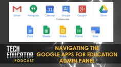 Podcast: Understanding and Setting up the Google Apps Admin for Your School District