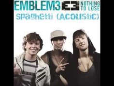 Emblem3 - Spaghetti (Acoustic) sound like a weird song but it is a good song!