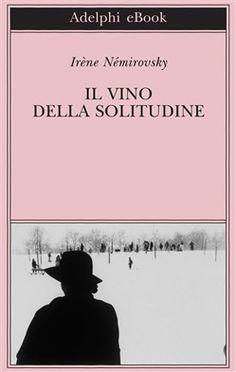 Prezzi e Sconti: Il #vino della solitudine ebook irene  ad Euro 6.99 in #Adelphi #Media ebook letterature
