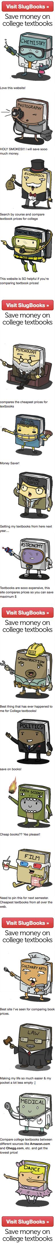 Slugbooks.com- takes your classes and your required texts and compares the books from all of the major book sites in one spot.