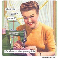 Haha... Is this true when you sew garments? too funny