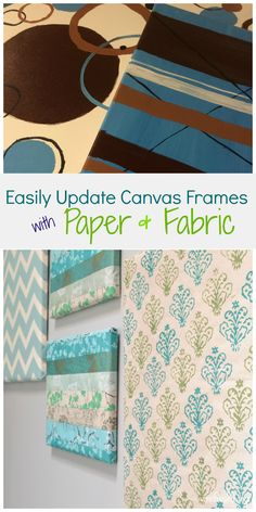 Old and outdated canvas frames can easily be refreshed with wrapping paper or fabric!