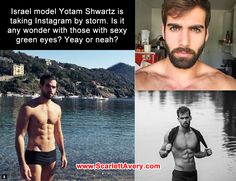 Israel model Yotam Shwartz is taking Instagram by storm. Is it any wonder with those with sexy green eyes? www.ScarlettAvery.com