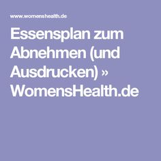 Essensplan zum Abnehmen (und Ausdrucken) » WomensHealth.de