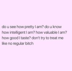 Bitch Quotes, Sassy Quotes, Real Talk Quotes, Fact Quotes, Mood Quotes, True Quotes, Positive Quotes, Bitchyness Quotes, Qoutes
