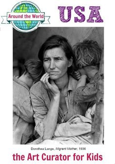 the Art Curator for Kids - Art Around the World - USA - Dorothea Lange, Migrant Mother, 1936, Art History for Kids