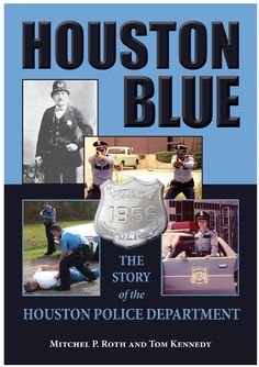 Houston Blue: The Story of the Houston Police Department (North Texas Crime and Criminal Justice Series) Houston Police, Criminal Justice, Books To Read, Crime, Texas, Politicians, Reading, Authors, History