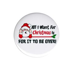 All I Want For Christmas Pinback Button Badge Pin 44mm Funny Rude Anti Xmas Mood. #bahhumbug #scrooge #grunge #antichristmas #hate #antixmas #christmas #badge #button #pin #pinback #attitude #mood