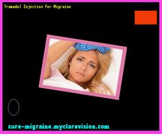 Tramadol Injection For Migraine 185349 - Cure Migraine