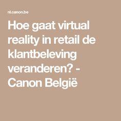 Hoe gaat virtual reality in retail de klantbeleving veranderen? - Canon België
