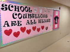 School counselors are all heart bulletin board. I wrote on hearts I care about your... And listed on each heart things I care about such as dreams, grades, friendships, health, joys, sorrows, etc...I put it up during National School Counselors Week.