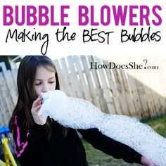 Great Ideas for Making the BEST kind of Bubbles!! Kids will love these ideas! #bubble #bubblemaker from HowDoesShe.com