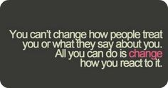 change~I have to remind myself of this all too often thanks to meanies
