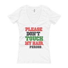 Please Don't Touch My Hair - White V-Neck Tee