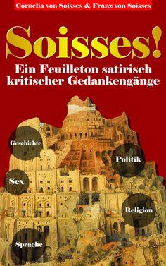 Soisses! Feuilleton http://www.amazon.de/Soisses-Feuilleton-Gesellschaft-Geschichte-ebook/dp/B00DBPEOE4/ref=sr_1_4_bnp_1_kin?s=books=UTF8=1377129803=1-4=soisses+Verlag Band 1