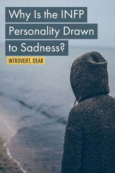 For a lot of people, sadness is something to be avoided at all costs. But not so for the INFP personality. Many INFPs not only find value in sadness but are actually drawn to it. Infp Personality Traits, Myers Briggs Personality Types, 16 Personalities, Myers Briggs Personalities, Extroverted Introvert, Enfj, Personalidade Infp, Victim Quotes, Psychology Quotes