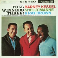 Now Playing: Barney Kessell, Shelly Manne & Ray Brown - Poll Winners Three!