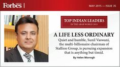 A Life Less Ordinary Quiet and humble, Sunil Vaswani,  the multi-billionaire chairman of Stallion Group, is pursuing expansion that is anything but timid. By Helen Morrogh  Issue 35, May 2015   #ForbesMiddleEast   #India   #IndianLeaders   #TopIndians   #Business   #Magazine   #May2015   #MiddleEast   #ArabWorld   #English    #ForbesMiddleEast #Forbes #MiddleEast #ForbesME #TopIndianLeaders  For Subscription: send a SMS 'Subscription' to +971501007621