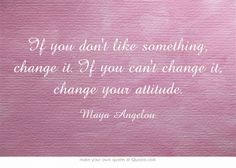 #quote#change#inspirational#Maya Angelou#out of the comfort zone#