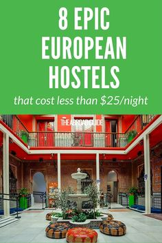 Check out these cheap and awesome hostels in Europe that cost under $25 per night: