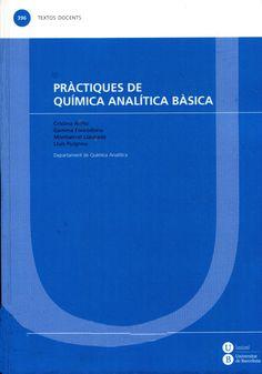 Pràctiques de química analítica bàsica / Cristina Ariño ... [et al.]. Barcelona : Publicacions i Edicions de la Universitat de Barcelona, DL 2015. [Febrer 2015] #novetatsfarmàcia #CRAIUB