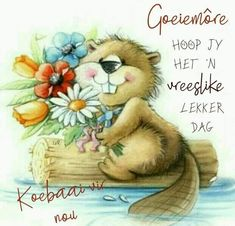 Morning Blessings, Good Morning Wishes, Morning Messages, Lekker Dag, Evening Greetings, Afrikaanse Quotes, Goeie More, Good Night Quotes, Little Pigs