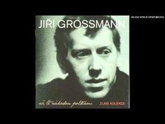Jiří Grossmann - Je to mojí chloubou