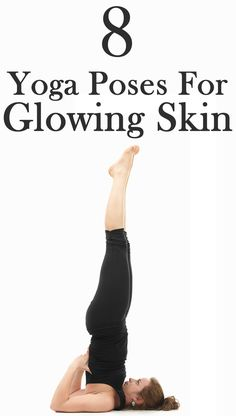 8 Yoga Poses For Glowing Skin. 1. Breathing exercise 2. Headstand 3. Plough pose 4. Bow pose 5. Twisted seated pose 6. Shoulder stand 7. Sun Salutation 8. Corpse pose