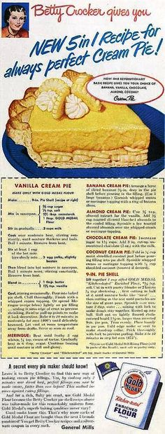Betty Crocker's Vanilla Cream Pie made with Gold Medal Flour, April 1950 13 Desserts, Delicious Desserts, Dessert Recipes, Yummy Food, Retro Recipes, Vintage Recipes, Cookbook Recipes, Cooking Recipes, Vintage Cooking