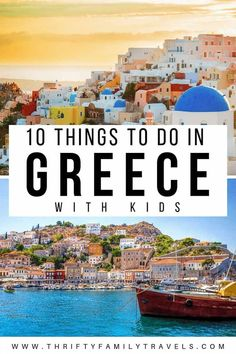 More Than 60 The Best Things To Do In Greece With Kids - las mejores cosas para hacer en grecia con niños: die besten dinge, die man mit kindern in griechenland machen kann - le migliori cose da fare in grecia con i bambini - Mykonos, Santorini, Camping Hacks With Kids, Travel With Kids, Family Travel, Backpacking Europe, Europe Travel Guide, Budget Travel, European Destination
